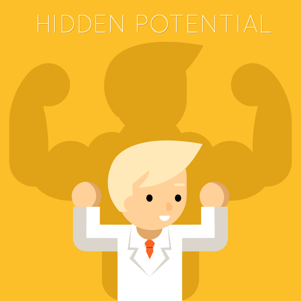 You don't ever overlook potential.
