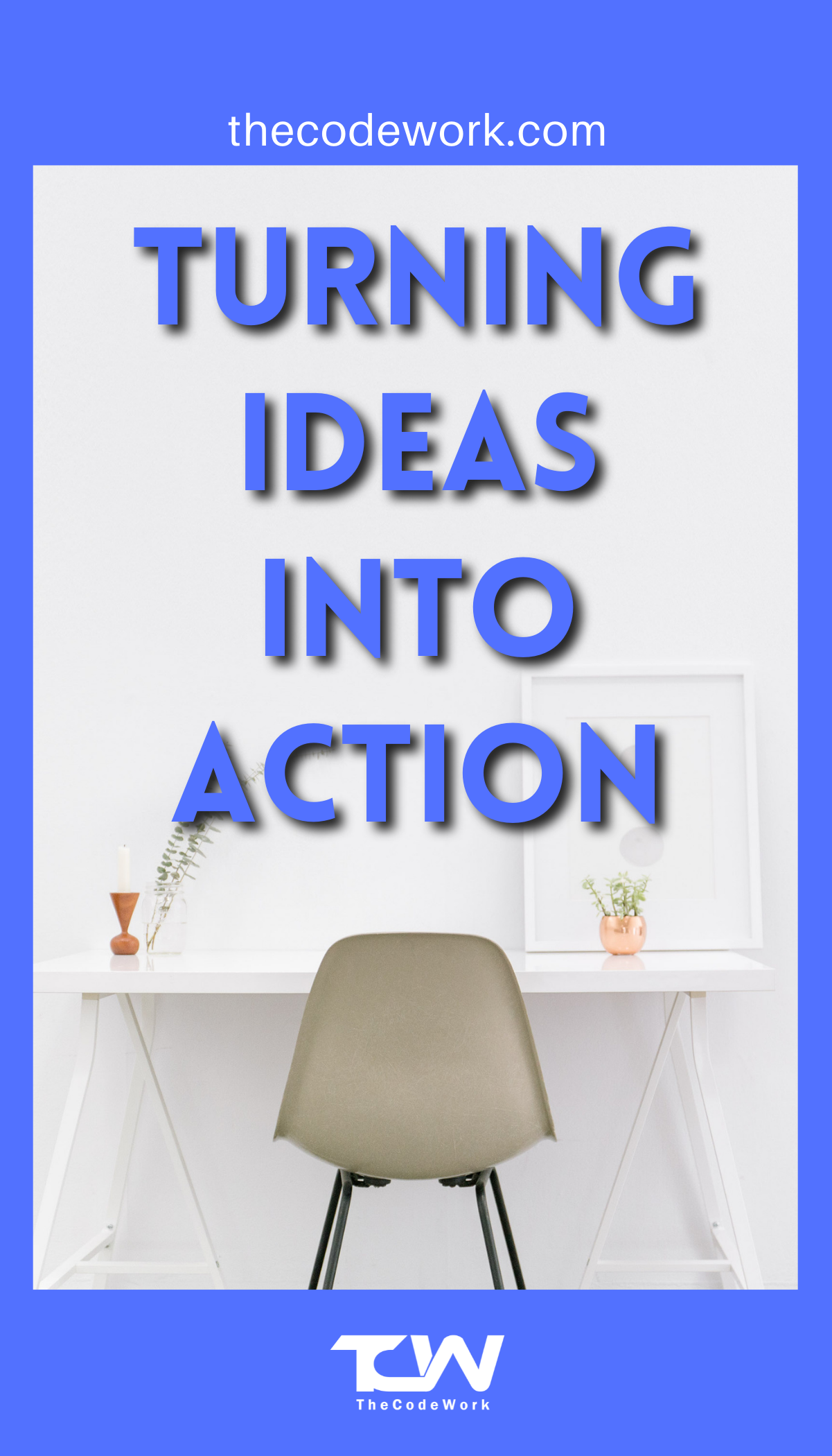 Turn your business ideas into actions