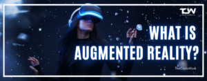 WHAT-IS-AUGMENTED-REALITY