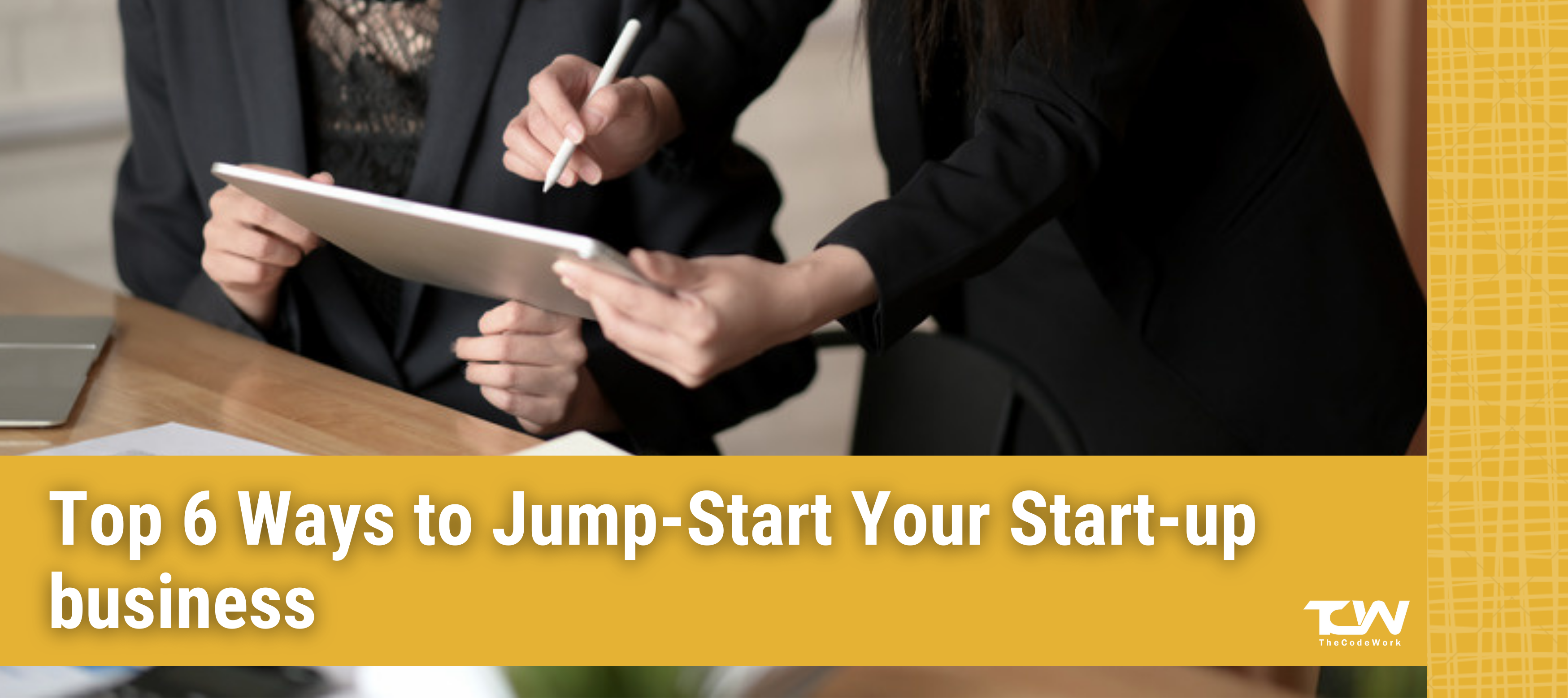 Top 6 Ways to Jump-Start Your Start-up business