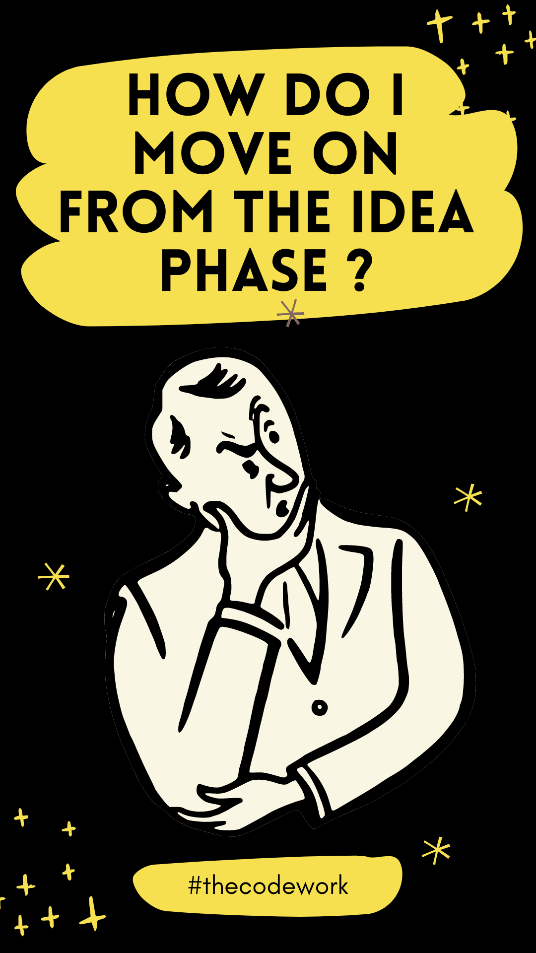 Can't see the end of the idea stage? What if we help you?